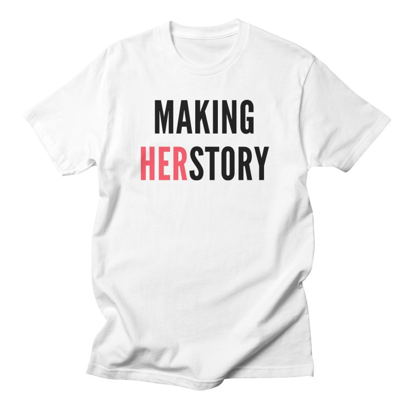 Making HERstory (black text) Women's T-Shirt by She Should Run Swag Shop