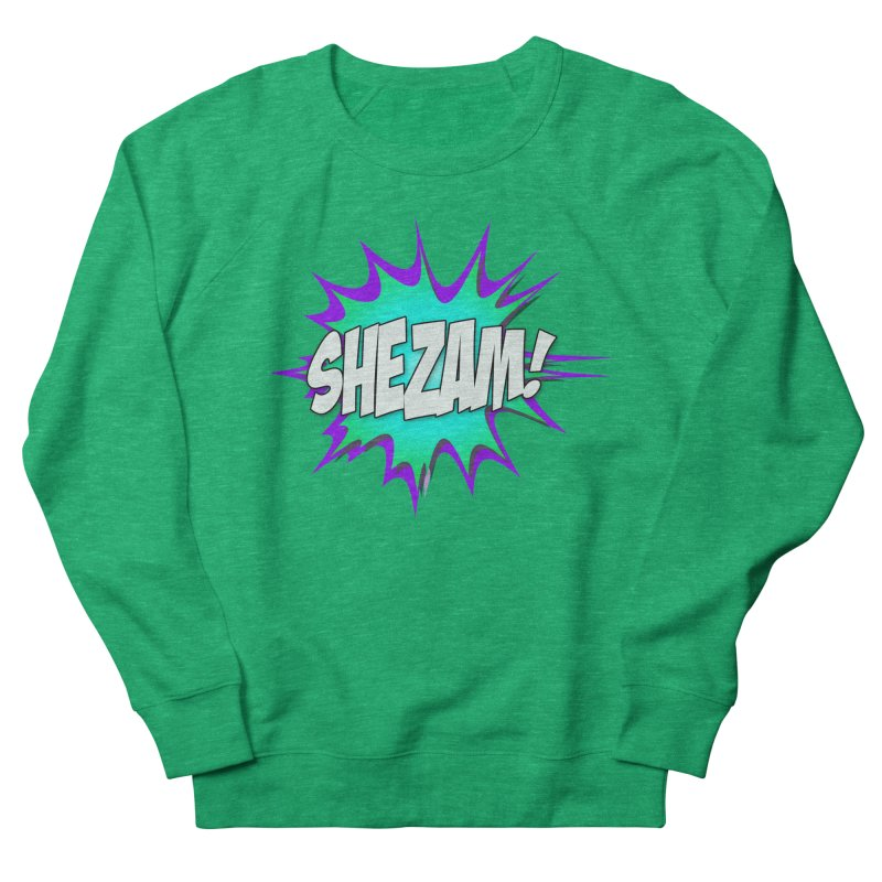 Shezam! Women's Sweatshirt by Shezam Pod