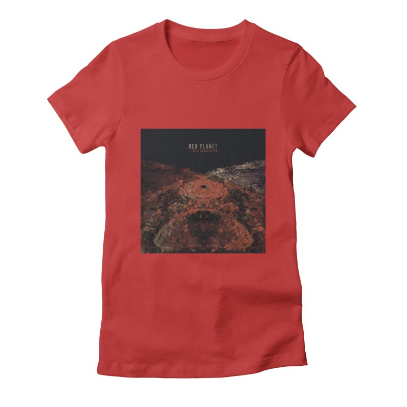 Red Planet With Bill Carrothers Women's Fitted T-Shirt by shiftingparadigmrecords's Artist Shop