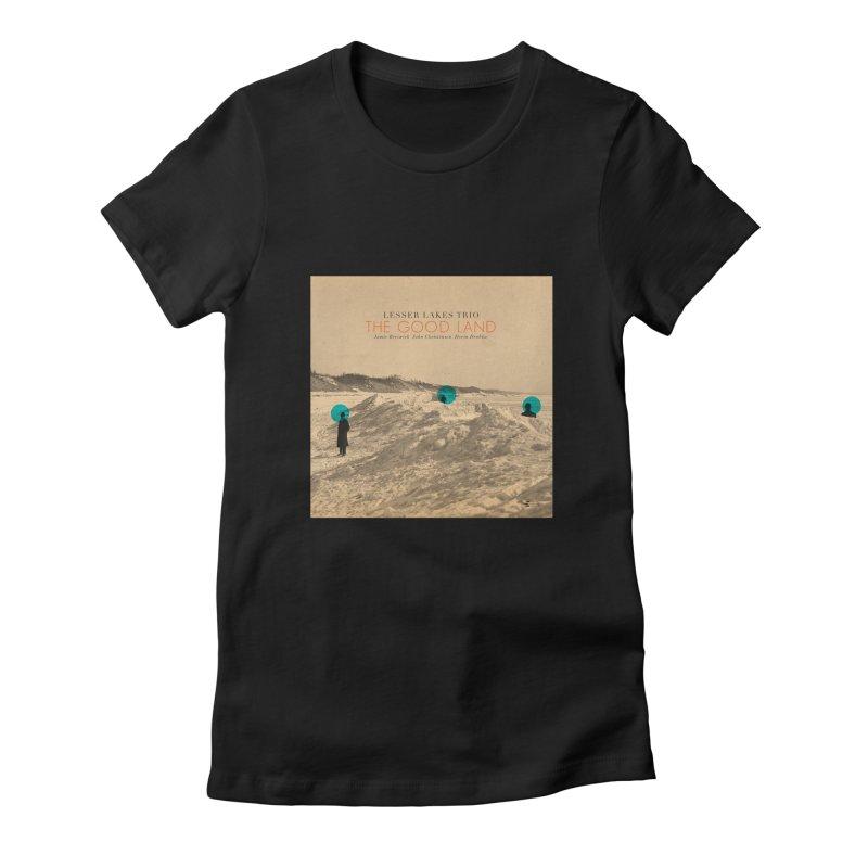 The Good Land Women's T-Shirt by shiftingparadigmrecords's Artist Shop