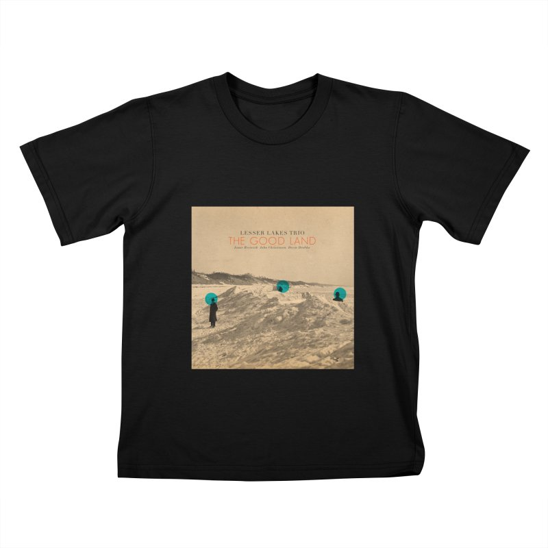 The Good Land Kids T-Shirt by shiftingparadigmrecords's Artist Shop