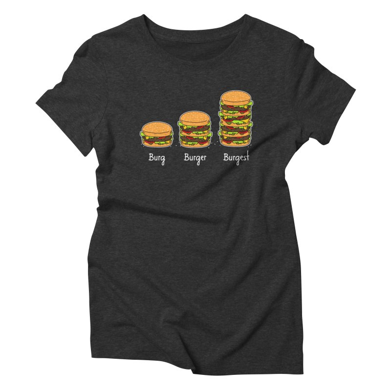 Burger explained. Burg. Burger. Burgest. Women's Triblend T-shirt by shiningstar's Artist Shop