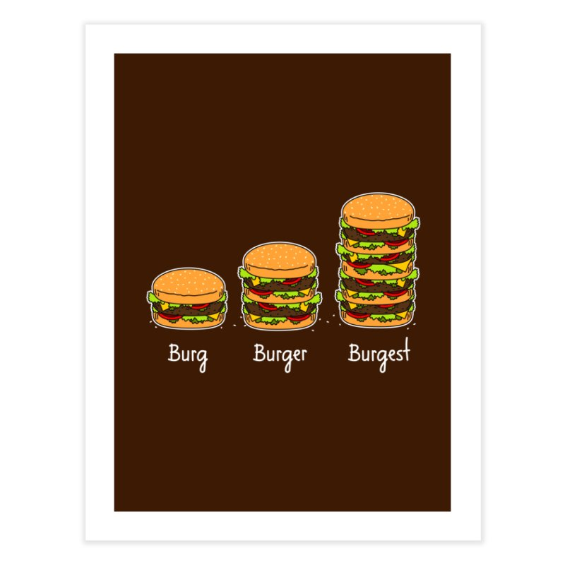 Burger explained. Burg. Burger. Burgest. Home Fine Art Print by shiningstar's Artist Shop