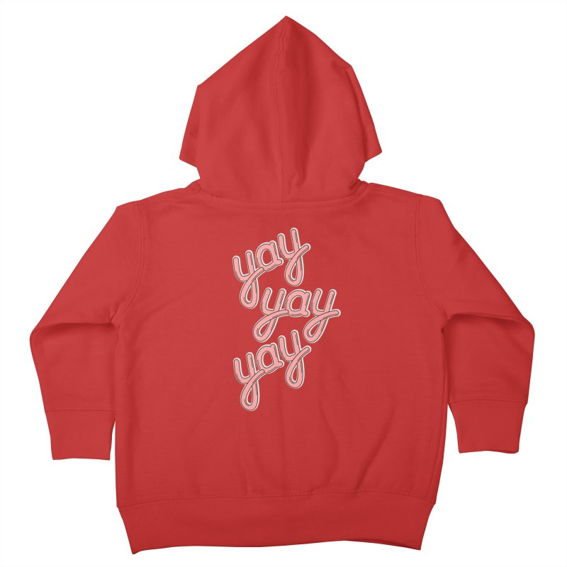 YAY YAY YAY! Kids Toddler Zip-Up Hoody by shiningstar's Artist Shop