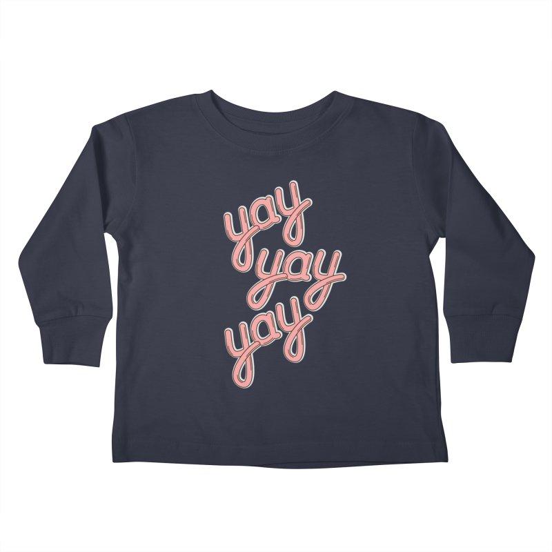 YAY YAY YAY! Kids Toddler Longsleeve T-Shirt by shiningstar's Artist Shop