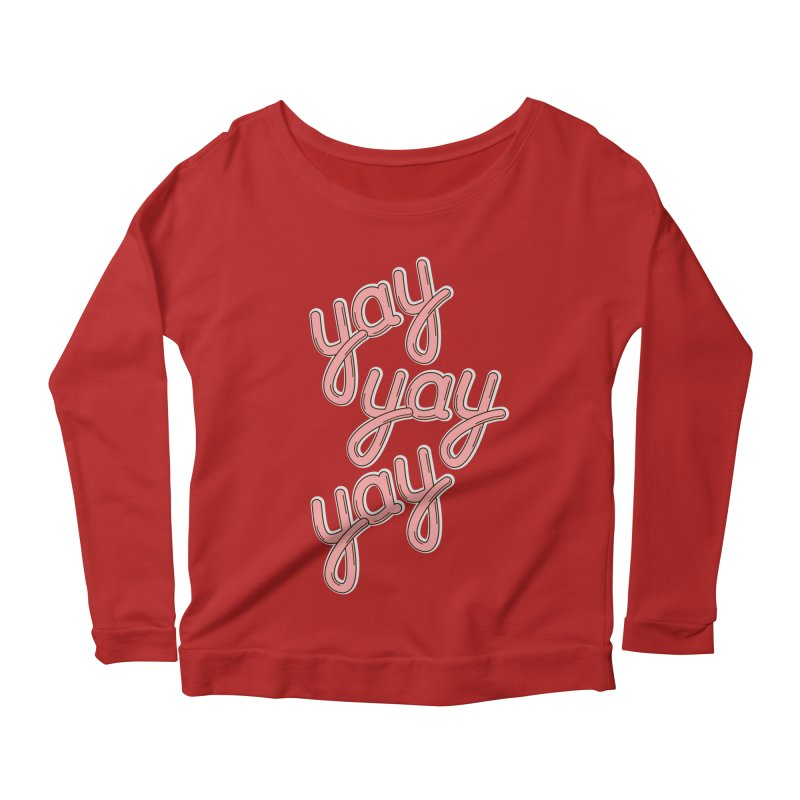 YAY YAY YAY! Women's Longsleeve Scoopneck  by shiningstar's Artist Shop