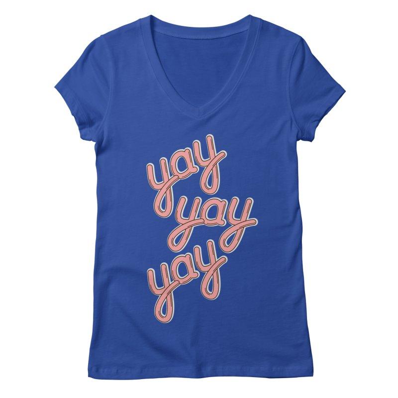 YAY YAY YAY! Women's V-Neck by shiningstar's Artist Shop