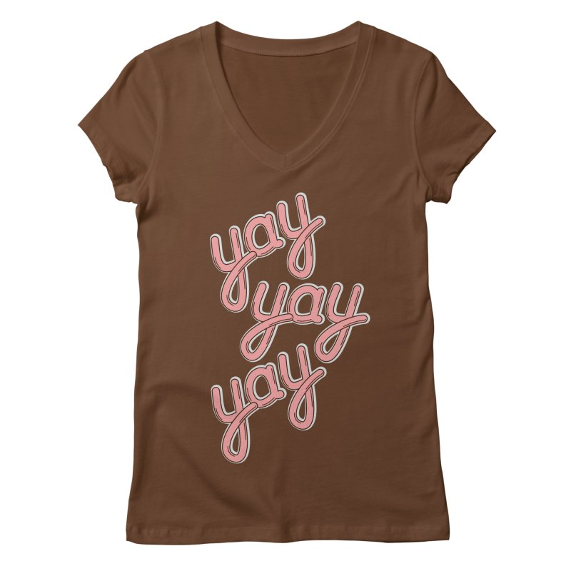 YAY YAY YAY! Women's V-Neck by shiningstar's Artist Shop