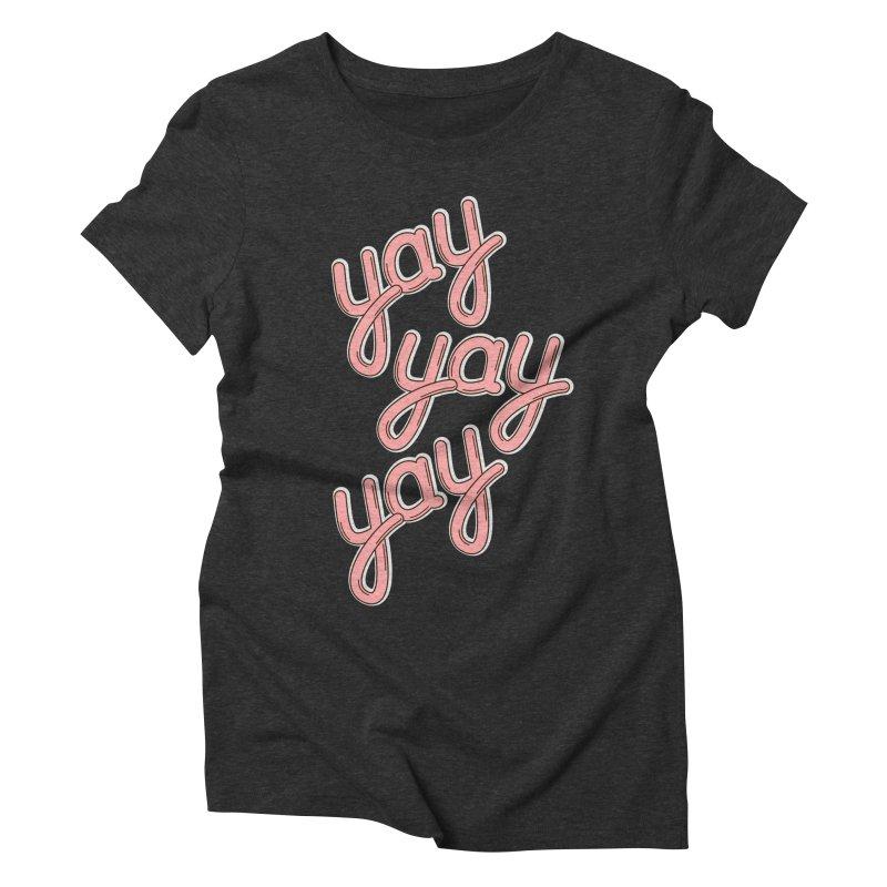 YAY YAY YAY! Women's Triblend T-shirt by shiningstar's Artist Shop