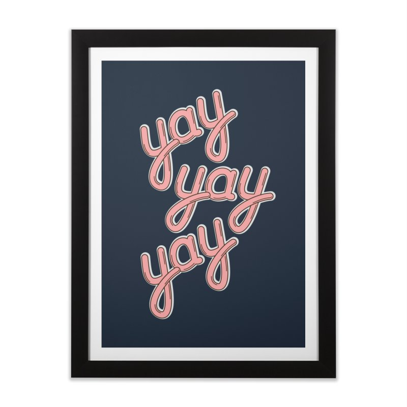 YAY YAY YAY! Home Framed Fine Art Print by shiningstar's Artist Shop