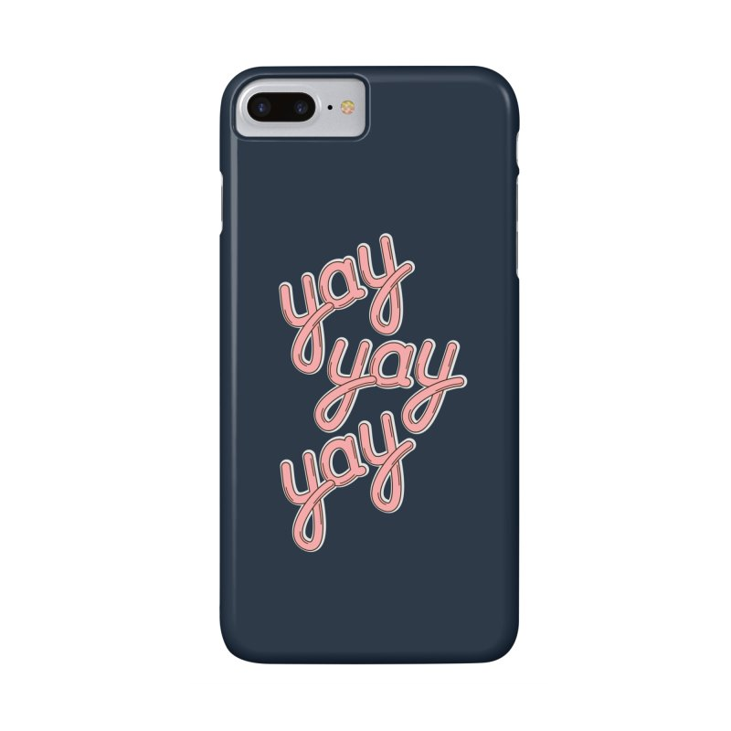 YAY YAY YAY! Accessories Phone Case by shiningstar's Artist Shop