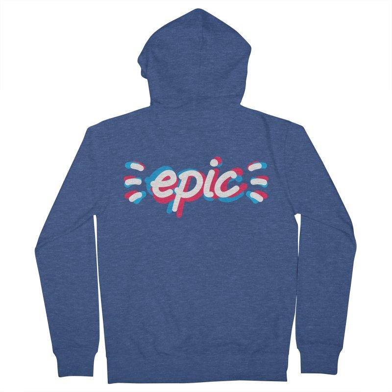 Epic! Men's Zip-Up Hoody by shiningstar's Artist Shop