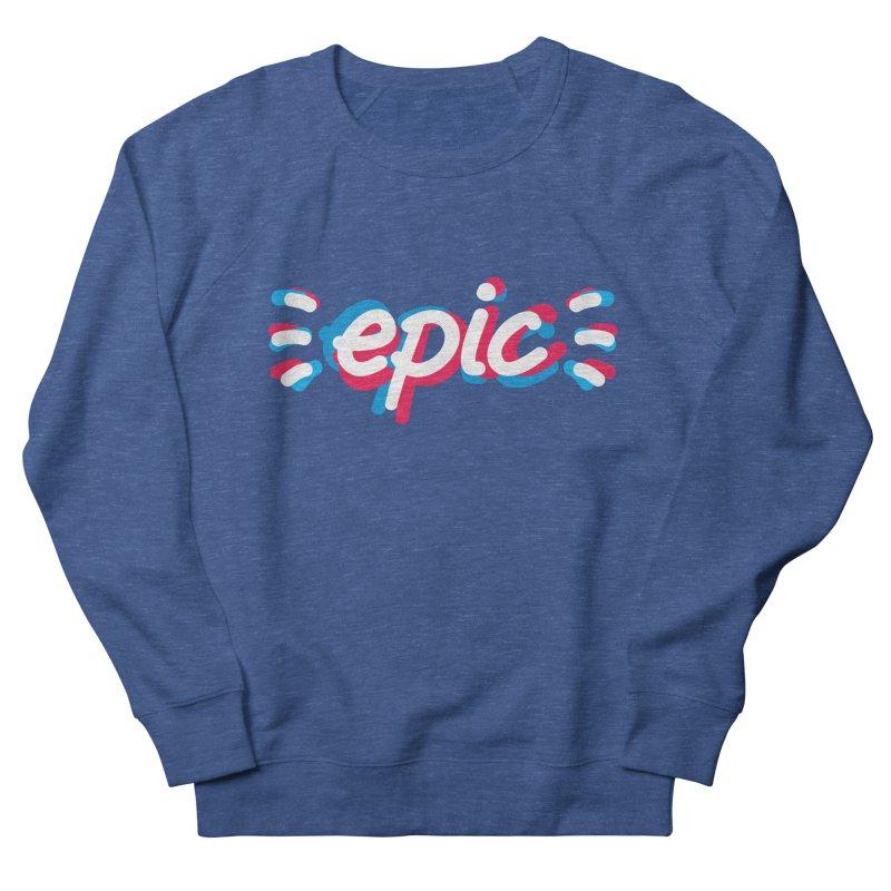 Epic! Men's Sweatshirt by shiningstar's Artist Shop