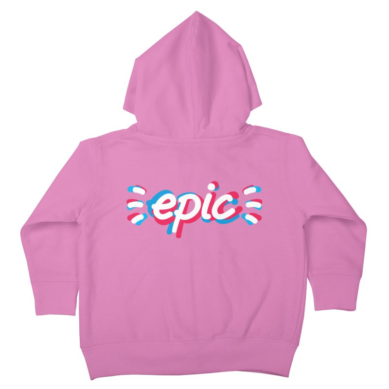Epic! Kids Toddler Zip-Up Hoody by shiningstar's Artist Shop