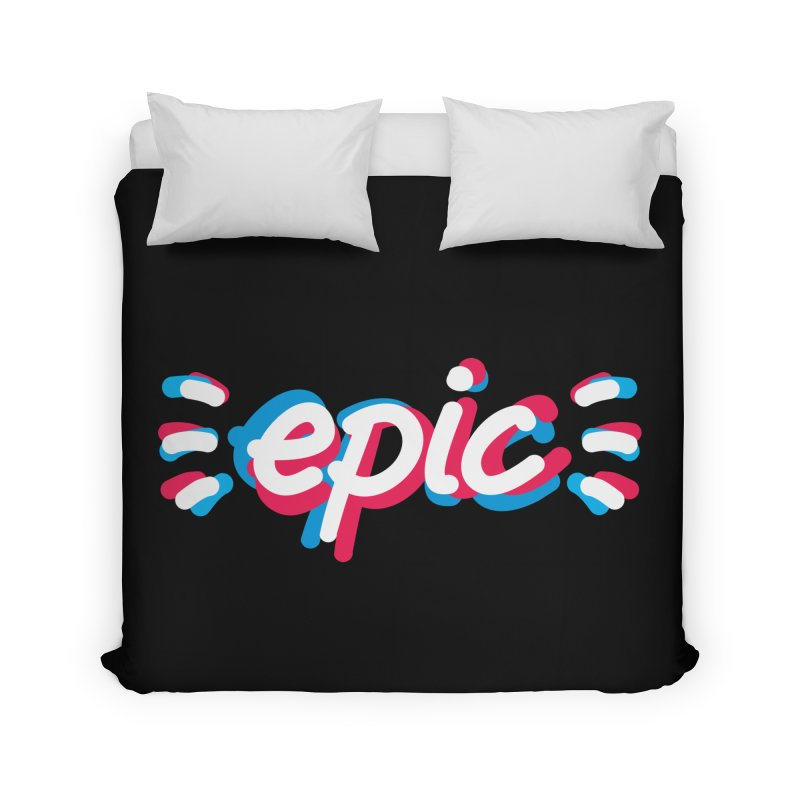 Epic! Home Duvet by shiningstar's Artist Shop