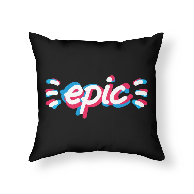 Epic! Home Throw Pillow by shiningstar's Artist Shop