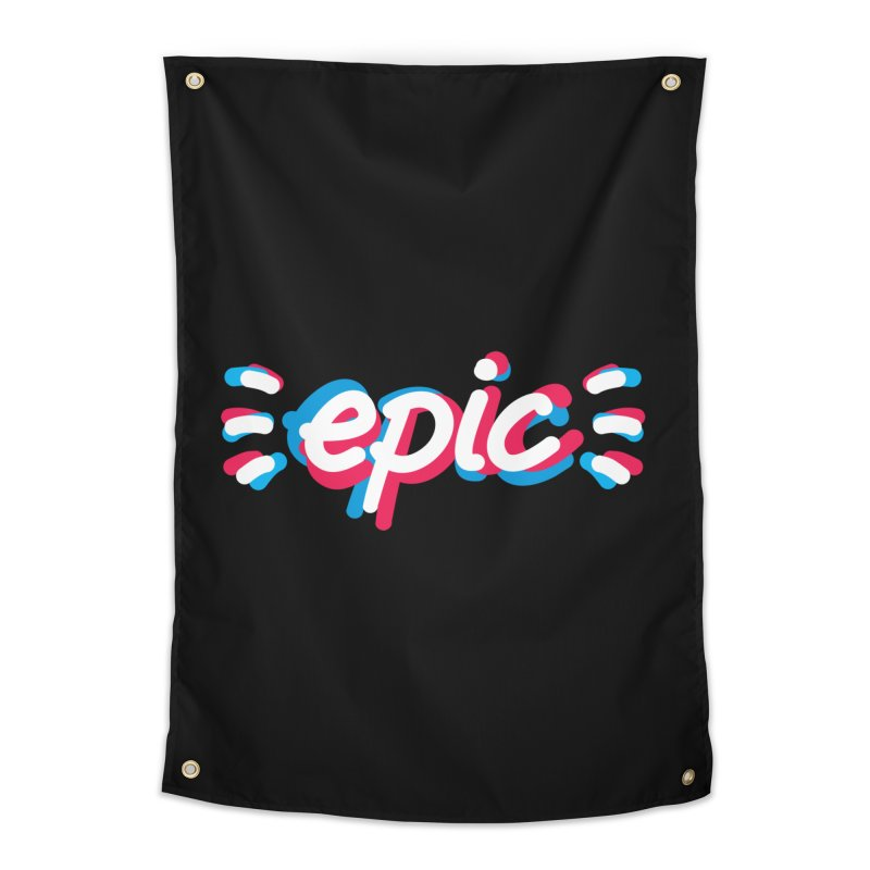 Epic! Home Tapestry by shiningstar's Artist Shop