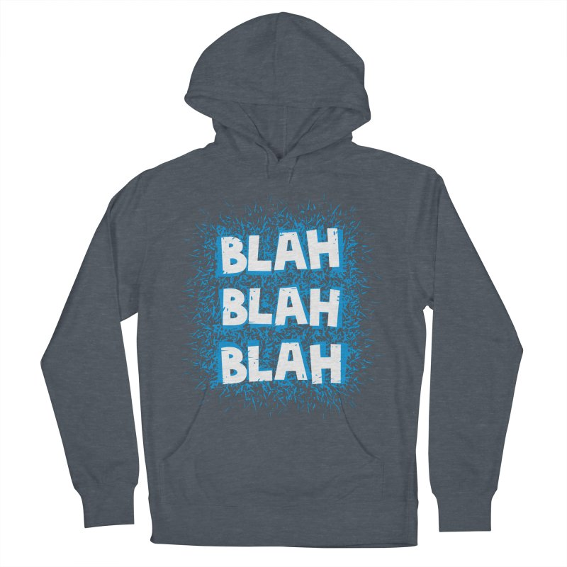 Blah blah blah Women's Pullover Hoody by shiningstar's Artist Shop