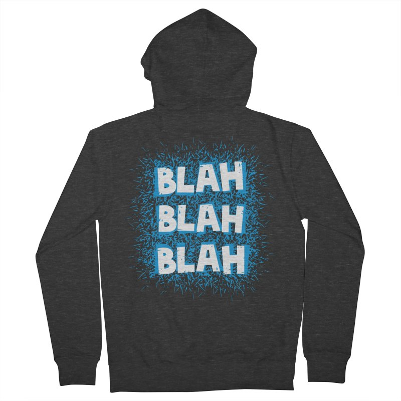 Blah blah blah Men's Zip-Up Hoody by shiningstar's Artist Shop