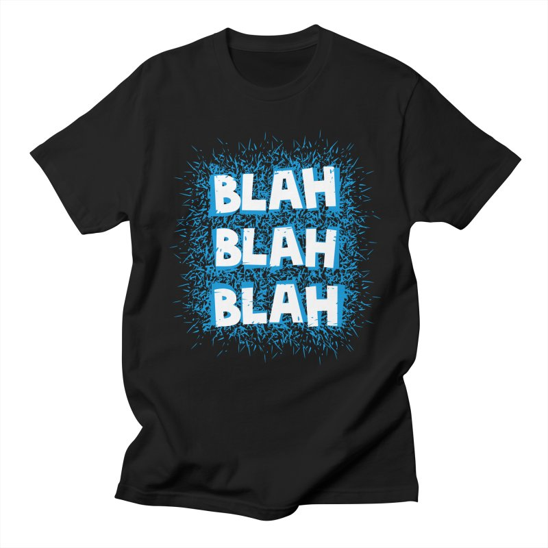 Blah blah blah Men's T-Shirt by shiningstar's Artist Shop