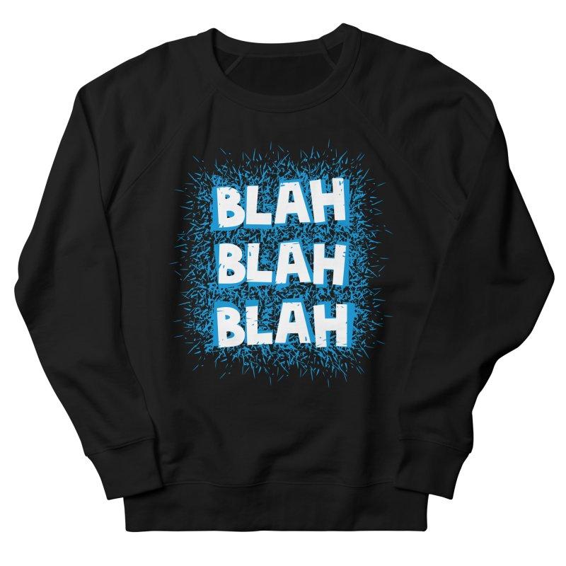 Blah blah blah Women's Sweatshirt by shiningstar's Artist Shop