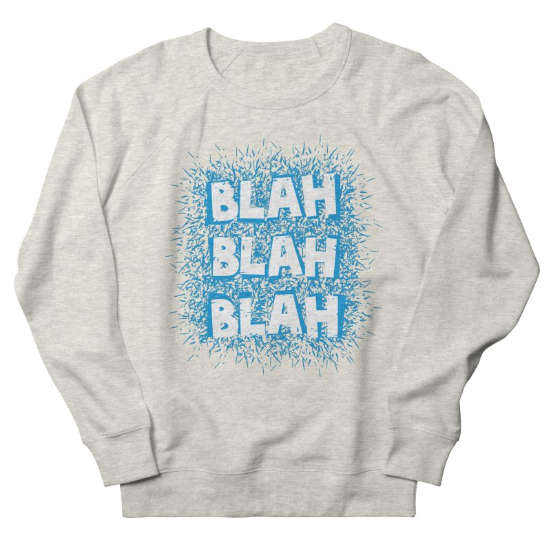 Blah blah blah Men's Sweatshirt by shiningstar's Artist Shop