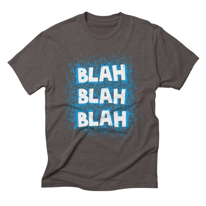 Blah blah blah Men's Triblend T-Shirt by shiningstar's Artist Shop