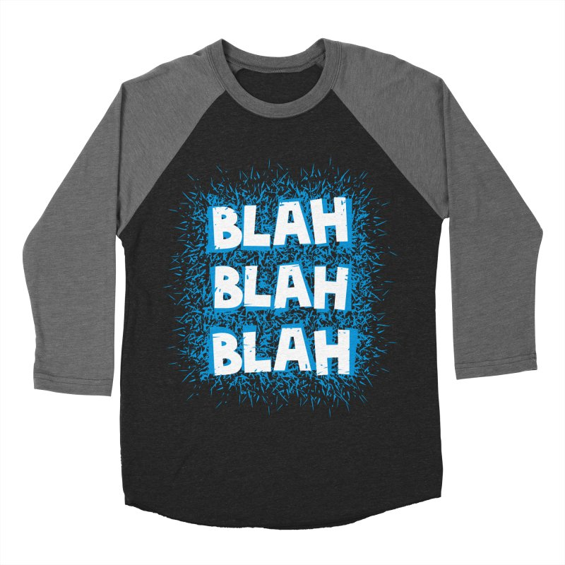 Blah blah blah Men's Baseball Triblend T-Shirt by shiningstar's Artist Shop