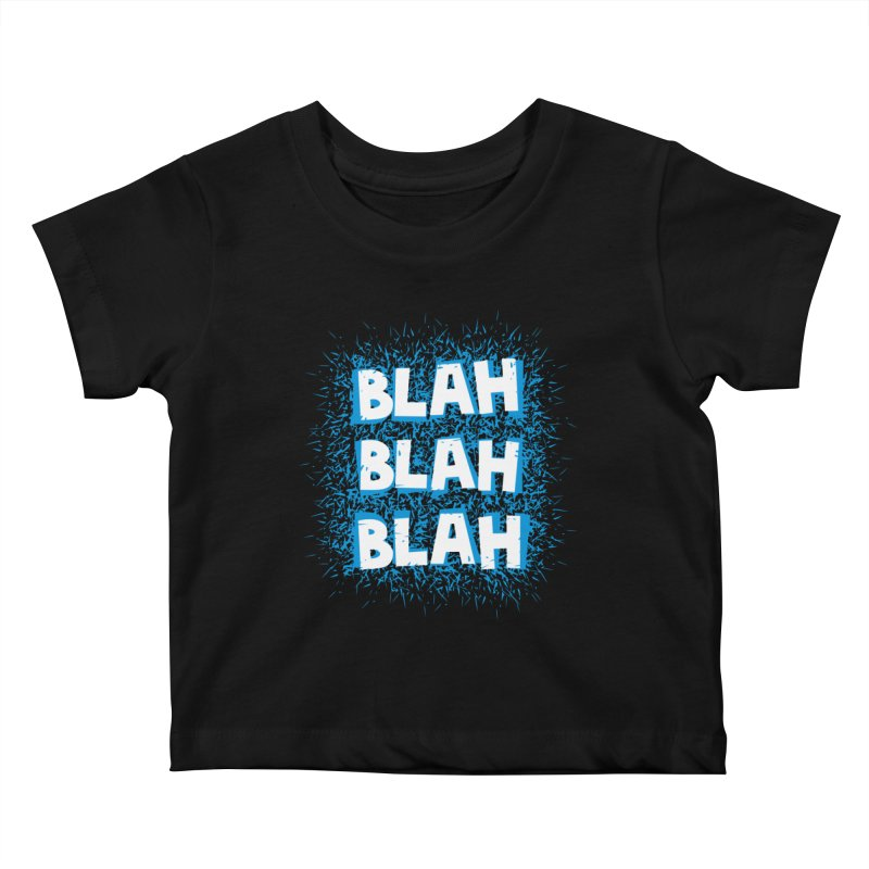 Blah blah blah Kids Baby T-Shirt by shiningstar's Artist Shop