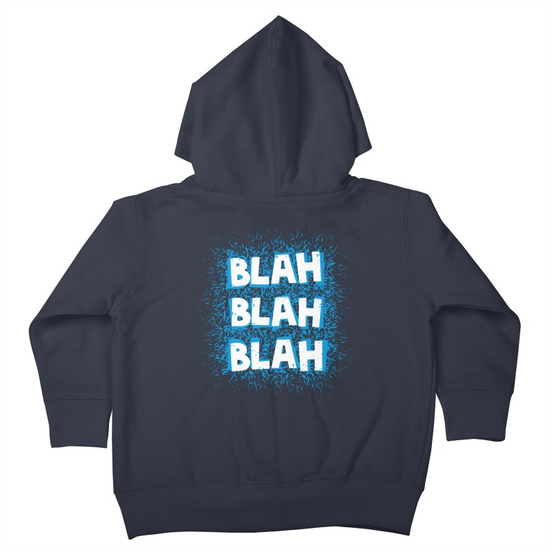 Blah blah blah Kids Toddler Zip-Up Hoody by shiningstar's Artist Shop