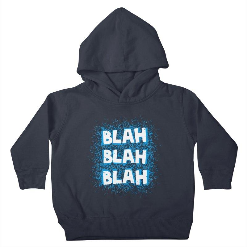 Blah blah blah Kids Toddler Pullover Hoody by shiningstar's Artist Shop