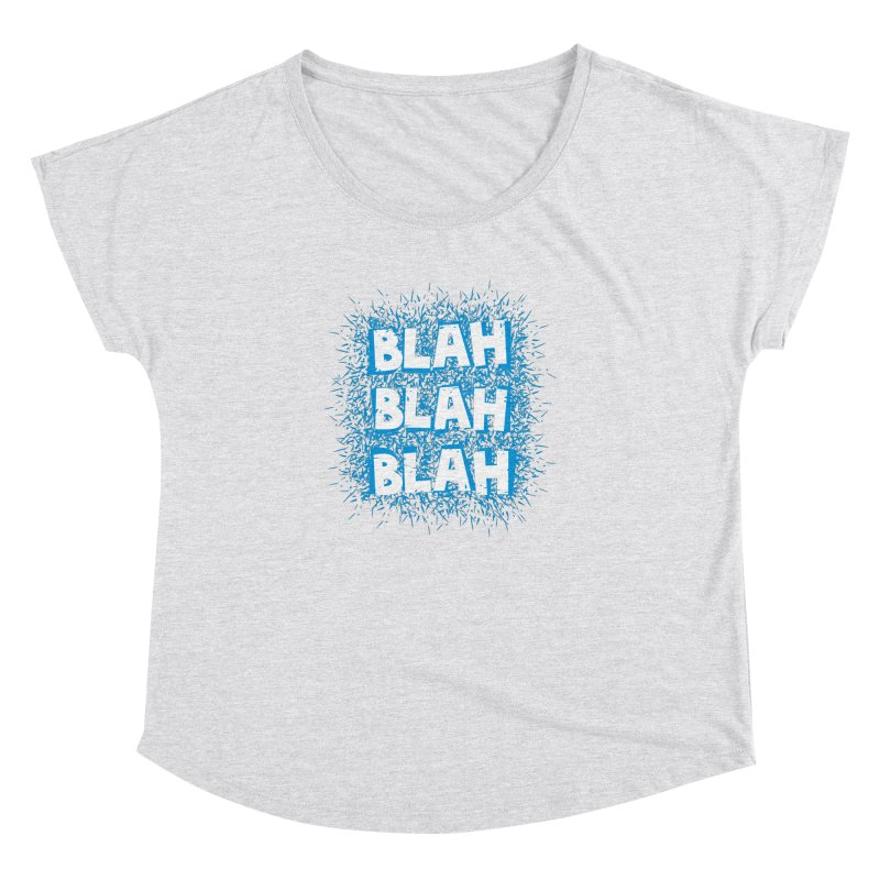 Blah blah blah Women's Dolman by shiningstar's Artist Shop