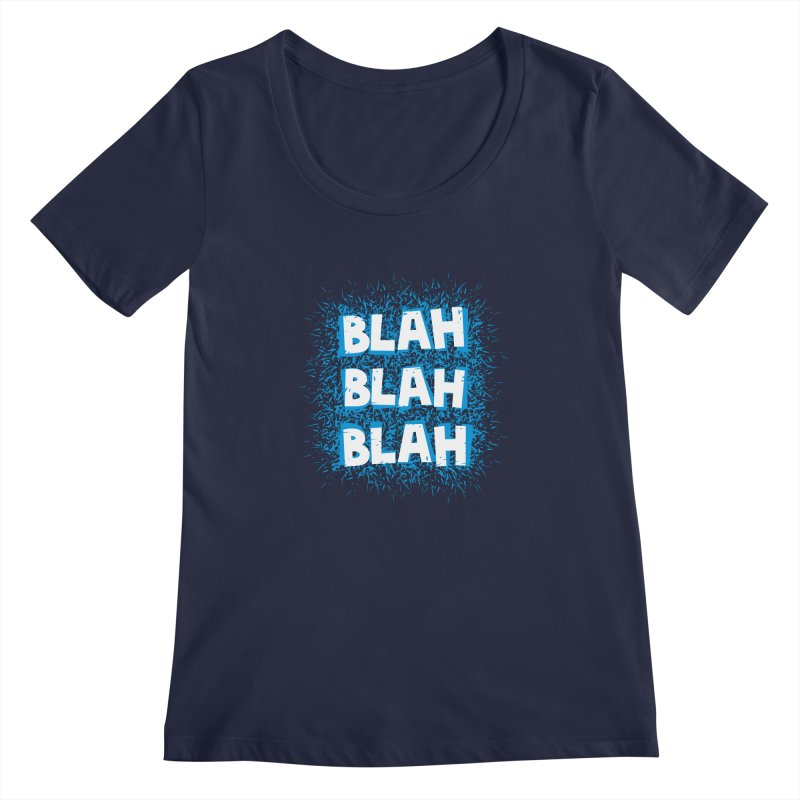 Blah blah blah Women's Scoopneck by shiningstar's Artist Shop
