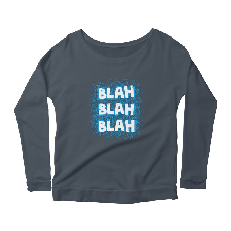 Blah blah blah Women's Longsleeve Scoopneck  by shiningstar's Artist Shop