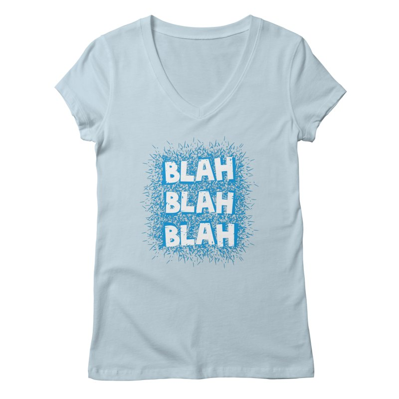 Blah blah blah Women's V-Neck by shiningstar's Artist Shop