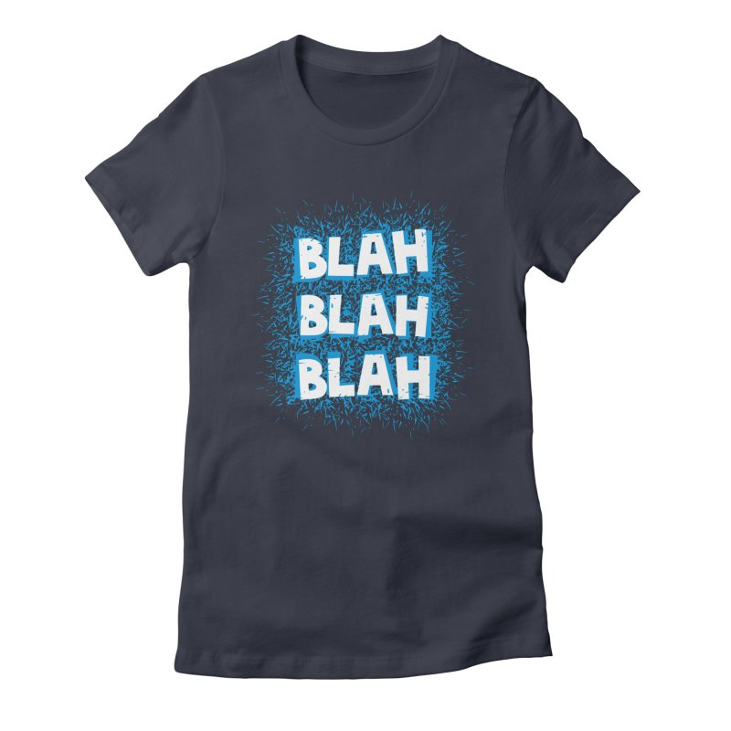 Blah blah blah Women's Fitted T-Shirt by shiningstar's Artist Shop