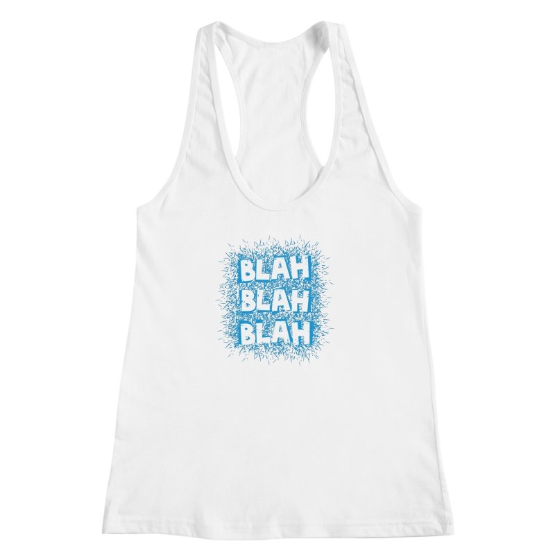 Blah blah blah Women's Racerback Tank by shiningstar's Artist Shop