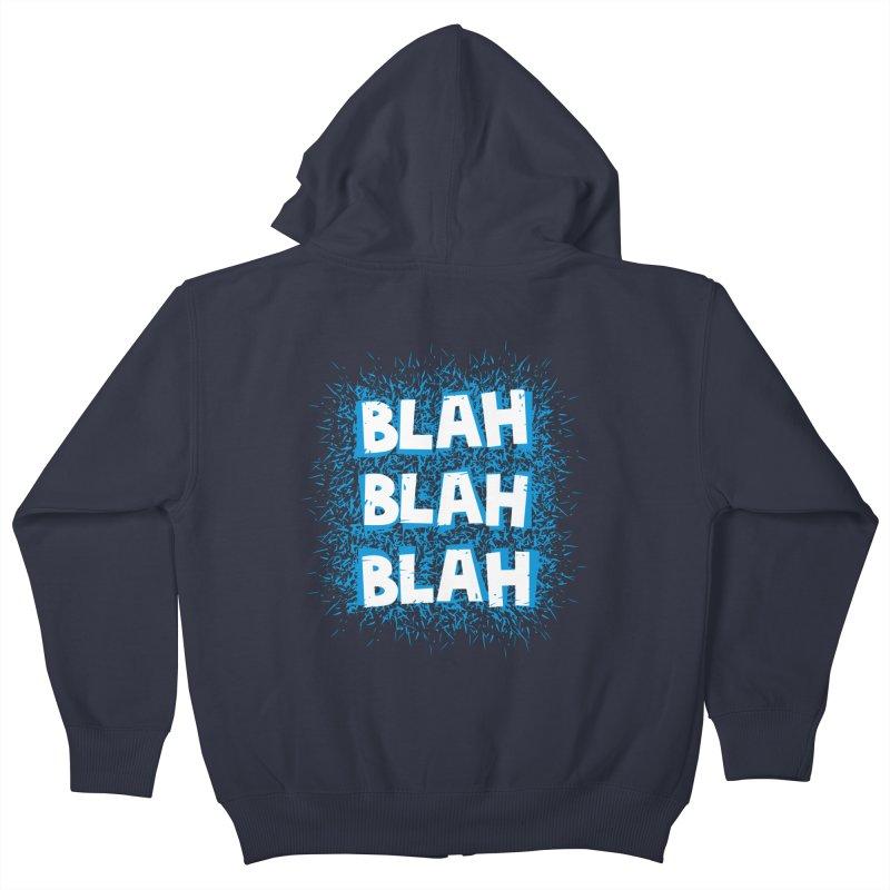 Blah blah blah Kids Zip-Up Hoody by shiningstar's Artist Shop