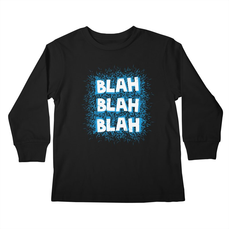 Blah blah blah Kids Longsleeve T-Shirt by shiningstar's Artist Shop