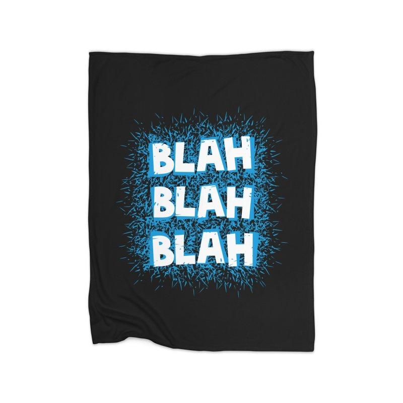 Blah blah blah Home Blanket by shiningstar's Artist Shop