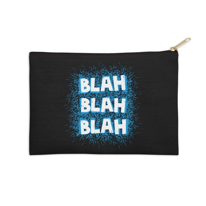 Blah blah blah Accessories Zip Pouch by shiningstar's Artist Shop