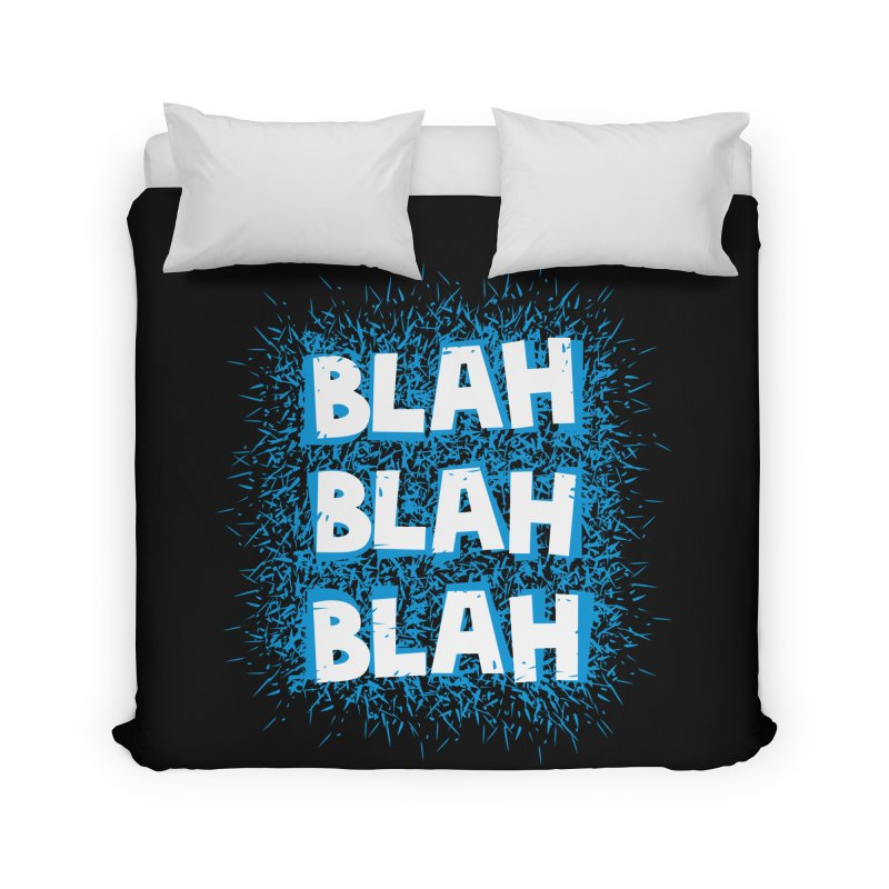 Blah blah blah Home Duvet by shiningstar's Artist Shop