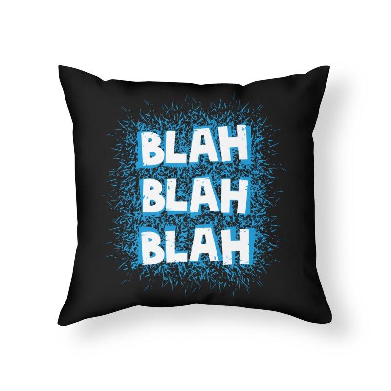 Blah blah blah Home Throw Pillow by shiningstar's Artist Shop