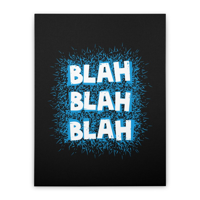 Blah blah blah Home Stretched Canvas by shiningstar's Artist Shop