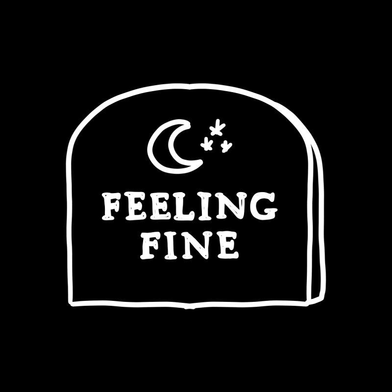 Feeling Fine: Lights Out Edition by Shirt Folk