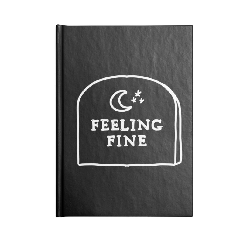 Feeling Fine: Lights Out Edition Accessories Lined Journal Notebook by Shirt Folk