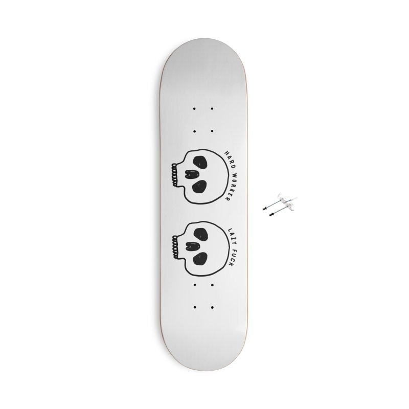 Hard Work Pays Off Accessories With Hanging Hardware Skateboard by Shirt Folk