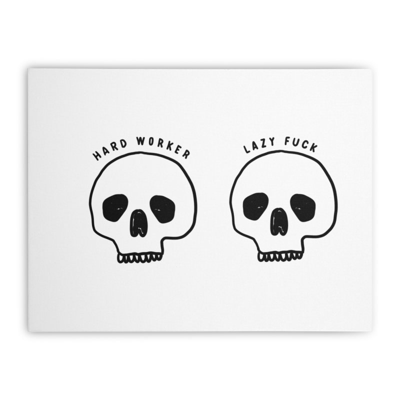 Hard Work Pays Off Home Stretched Canvas by Shirt Folk