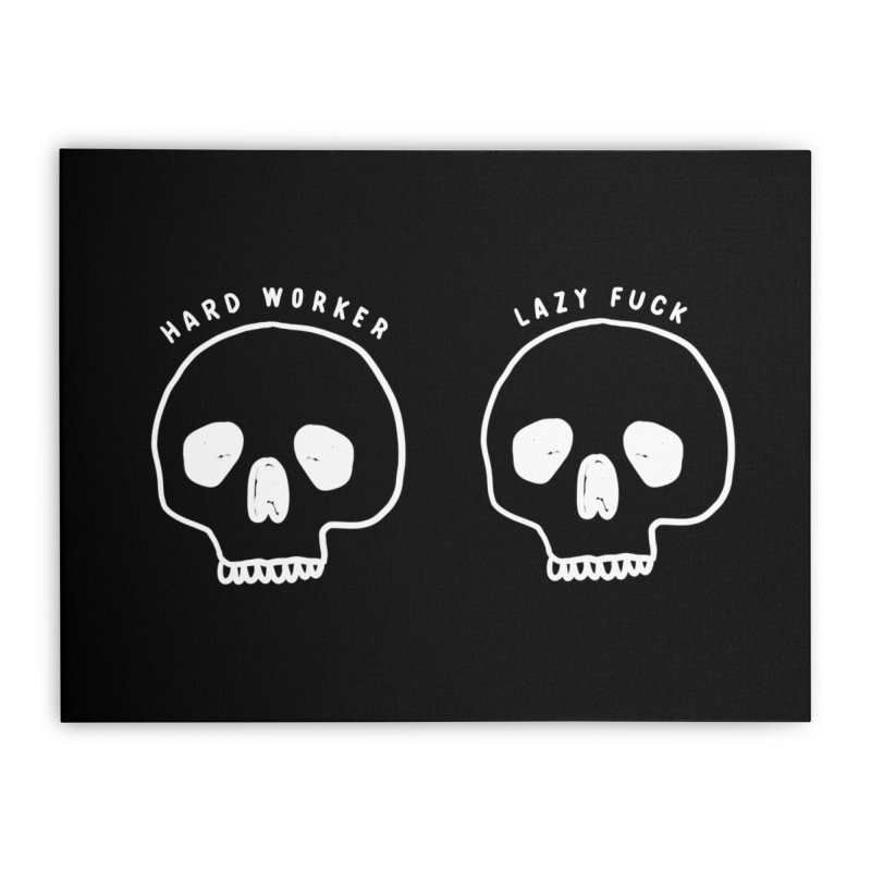 Hard Work Pays Off: Lights Out Edition Home Stretched Canvas by Shirt Folk