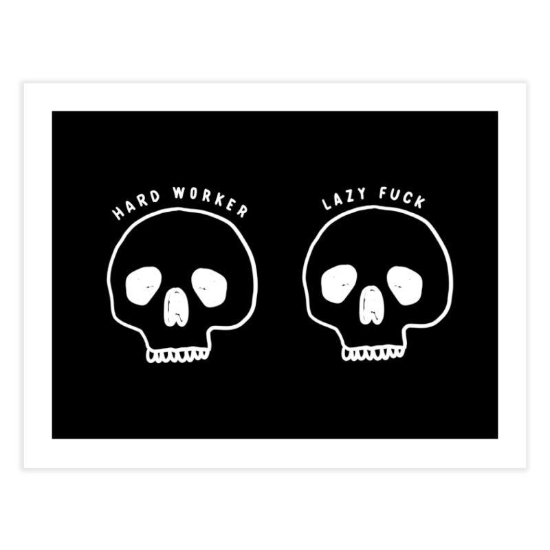 Hard Work Pays Off: Lights Out Edition Home Fine Art Print by Shirt Folk